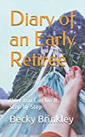 Diary of an Early Retiree: How You Can Do It Step by Step