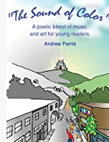 The Sound of Color: A Poetic Blend of Music and Art for Young Readers