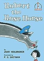 Robert the Rose Horse (Beginner Books(R))