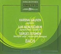 Bach by KARINE / BEAUSEJOUR,LUC / ISTOMIN,SERGEI GAUVIN (2008-09-16)