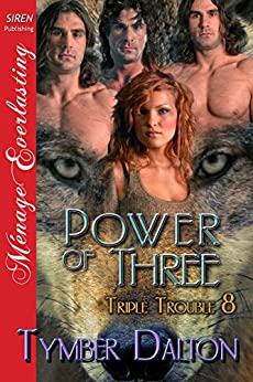 Power of Three [Triple Trouble 8] (Siren Publishing Menage Everlasting) by [Dalton, Tymber]