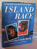 Island Race: Improbable Voyage Round the Coast of Britain