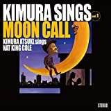 Kimura Sings Vol.1~Moon Call