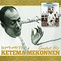 Ketema Mekonnen: Greatest Hits