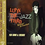 LUPIN THE THIRD「JAZZ」~Bossa&Fusion~
