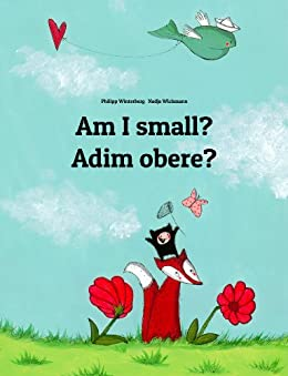 Am I small? Adim obere?: Children's Picture Book English-Igbo (Bilingual Edition) (World Children's Book 63) by [Winterberg, Philipp]