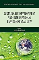 Sustainable Development and International Environmental Law (The International Library of Law and the Environment)