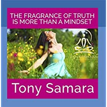 The Fragrance of Truth Is More Than a Mindset (Self Realisation Yoga Meditation Consciousness Healing Joy WellBeing Inner Peace)