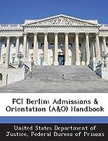 Fci Berlin: Admissions & Orientation (A&o) Handbook