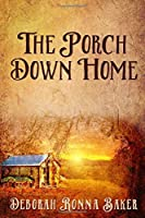 The Porch Down Home