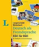 Langenscheidt Deutsch Bild Fuer Bild - German Picture Dictionary: 7.500 Begriffe, Redewendungen Und Saetze in Tausenden Bildern