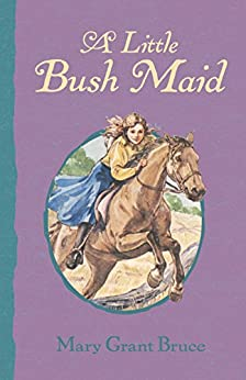[Bruce, Mary Grant]のA Little Bush Maid (English Edition)