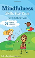 Mindfulness Skills for Kids Card Deck and 3 Card Games: 52 Practices & Exercises