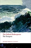 The Tempest (The Oxford Shakespeare: Oxfords World's Classics)