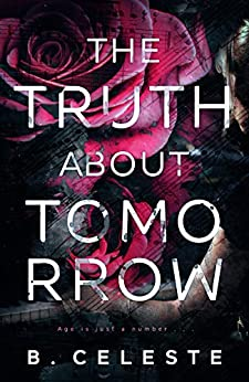 The Truth about Tomorrow by [Celeste, B.]