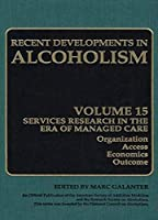 Alcoholism: Services Research in the Era of Managed Care (Recent Developments in Alcoholism)