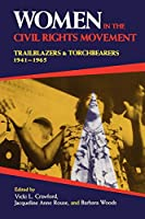 Women in the Civil Rights Movement: Trailblazers and Torchbearers, 1941–1965 (Blacks in the Diaspora)