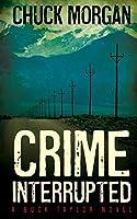 Crime Interrupted: A Buck Taylor Novel