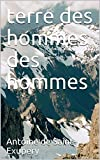 terre des hommes des hommes (French Edition)