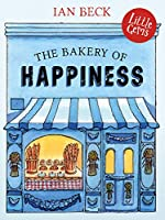 The Bakery of Happiness (Little Gems)