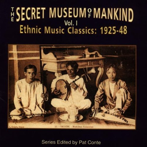 The Secret Museum Of Mankind, Vol. 1: Ethnic Music Classics 1925-1948