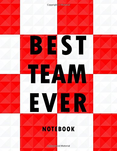 Best Team Ever Notebook: Croatia National Football / Soccer Team 100 Pages Journal Paper