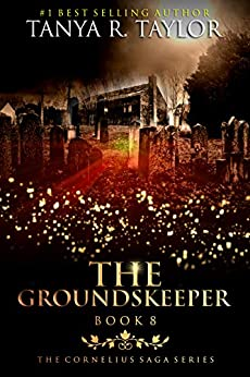 The Groundskeeper (The Cornelius Saga Book 8) by [Taylor, Tanya R.]