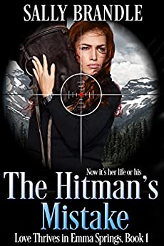 The Hitman's Mistake (Love Thrives in Emma Springs Book 1) by [Brandle, Sally]
