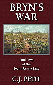 Bryn's War: Book Two of the Evans Family Saga by [Petit, C.J.]
