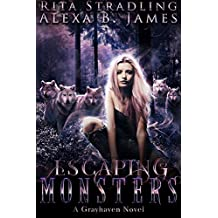 Escaping Monsters: A Reverse Harem Wolf Shifter Romance (Grayhaven Book 1)