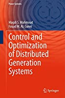 Control and Optimization of Distributed Generation Systems (Power Systems)