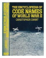 The Encyclopedia of Codenames of World War II