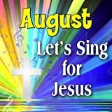 Best Augustsの洋書 - August, Let's Sing For Jesus Review