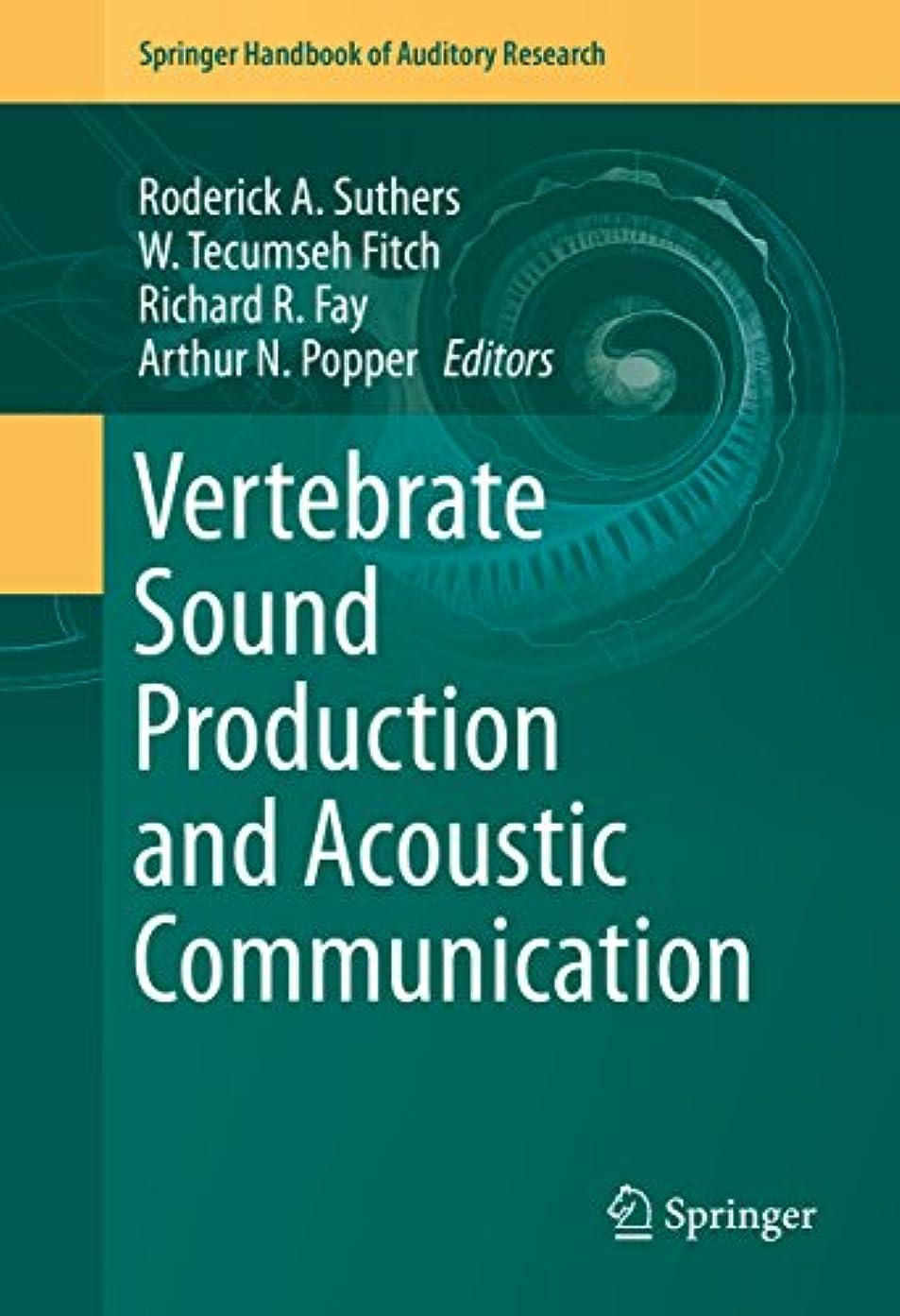 現代変色する前進Vertebrate Sound Production and Acoustic Communication (Springer Handbook of Auditory Research 53) (English Edition)