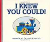 I Knew You Could!: Celebrate All the Stops in Your Life (Little Engine That Could)