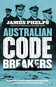 Australian Code Breakers: Our top-secret war with the Kaiser's R