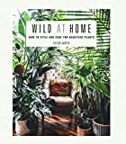 Wild at Home: How to style and care for beautiful plants (English Edition) 画像