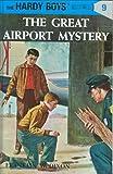 Hardy Boys 09: the Great Airport Mystery (The Hardy Boys)