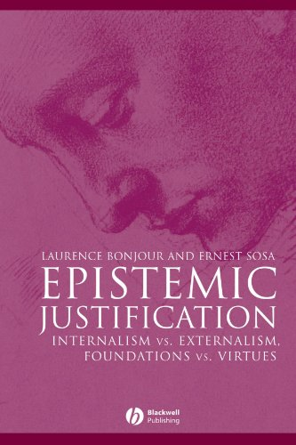 an overview of ernest sosas views in externalism Ernest sosa is professor of philosophy at rutgersuniversity he is the author of knowledge in perspective(1991) and a virtue epistemology (2007), and co-editor (withjohn greco) of the blackwell guide to epistemology (1999)and other texts.