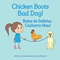Chicken Boots: Bad Dog!: Botas de Galinha: Cachorro Mau!: Babl Children's Books in Portuguese and English