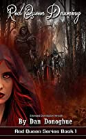 Red Queen Series, Book 1: Red Queen Dawning: Extended Distribution Version (Dystopian Post-Apocalyptic Magic)