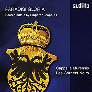 Paradisi Gloria: Sacred Music By Emperor Leopold I