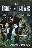 The Underground War: Vimy Ridge to Arras