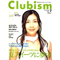 Clubism (クラビズム) 2007年 07月号 [雑誌]