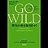 GO WILD 野生の体を取り戻せ! 科学が教えるトレイルラン、低炭水化物食、マインドフルネス