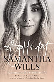 Of Gold and Dust: A memoir of a creative life
