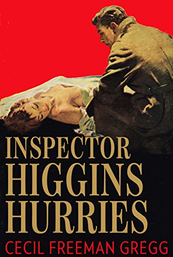 Inspector Higgins Hurries: Being a Day in His Life (English Edition)の詳細を見る