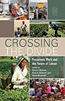 Crossing the Divide: Precarious Work and the Future of Labour