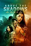 Above The Shadows [DVD]