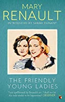 The Friendly Young Ladies: A Virago Modern Classic (Virago Modern Classics)